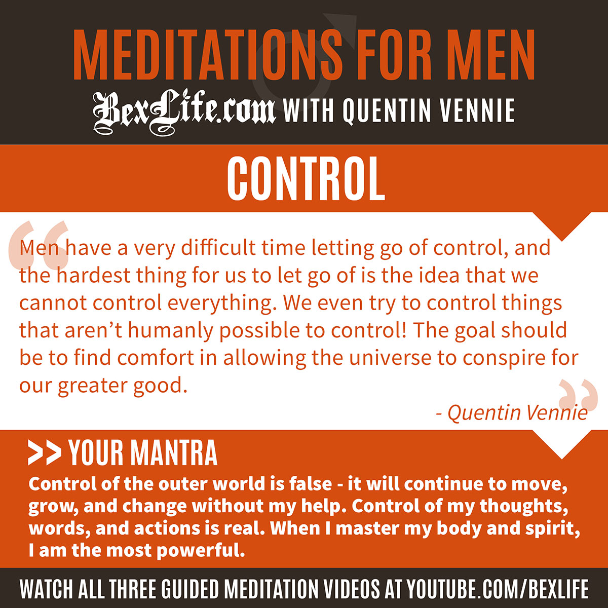Three meditation videos for men to deal with anger, control, and vulnerability.